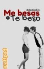 Me Besas o ¡te beso! by claudiarebek