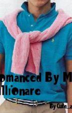 Romanced By Mr. Billionare by cute_angelz