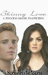 Skinny Love( Finnick Odair) by nonperfxt_teens
