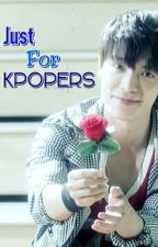Just For Kpopers by tuing_tuing