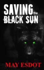 Saving the Black Sun by MayEsdot