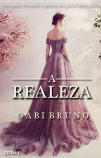 A Realeza - Livro 1 :: Prévia by BGabii