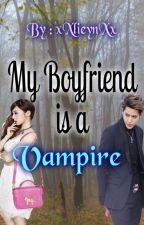 My Boyfriend is a Vampire by xXlieynXx