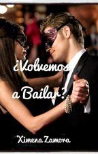 ¿Volvemos a Bailar? by Ximena_Zamora