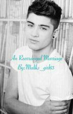 An Rearranged Marriage (A Zayn Malik Story) by Maliks_girl63