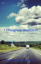 I Thought It Was Over by team_meryl_and_maks