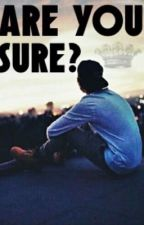 Are you sure? ( A Matthew Espinosa Fanfic ) by Imloopsie