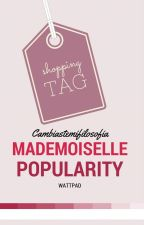Mademoiselle popularity. by cambiastemifilosofia