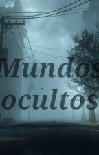 MUNDOS OCULTOS by Emilia2803