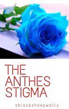 The Anthes Stigma by xblacksheepwallx