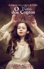 O Conto dos Contos - A origem dos contos de fadas by SamaraMoser