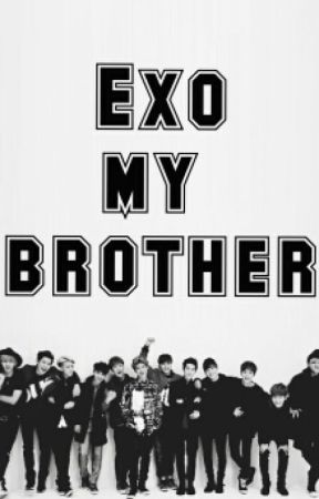 EXO my brother? by yanahoult