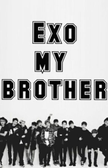 EXO my brother?