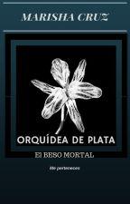 ORQUÍDEA DE PLATA: El beso mortal by Mcmary22