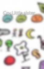 Cry Little sister by Adela13