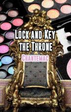 Lock and Key the Throne (BWWM) by chantemac