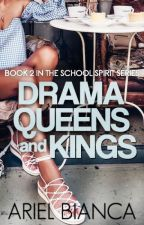 Drama Queens and Kings   Book 2 (rewriting) by lazycupcake