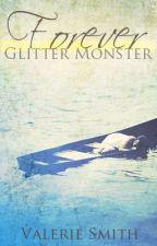 Forever Glitter Monster by vswimmer28
