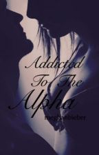 Addicted to the Alpha (editing) by megggxo