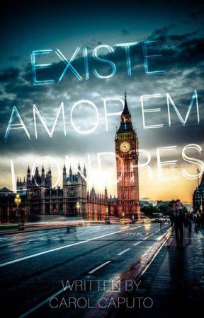 Existe amor em Londres by KeroulsCaputo