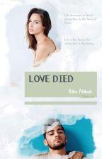 LOVE DIED // ZAYN - MALIK by warm-pirus