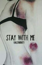 Stay With Me(Abused Sequel COMPLETE) by Hails4Infinity