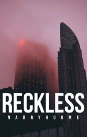 Reckless || Harry Styles AU by narryhugme