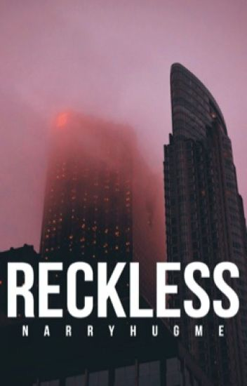 Reckless || Harry Styles AU