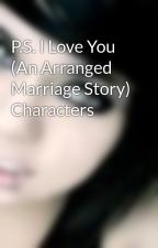 P.S. I Love You (An Arranged Marriage Story) Characters by KillMeRomantically