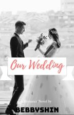 Short Story Our Wedding by shinhyokyung