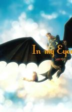 In my Eyes (Toothless x Reader) by ArchangelTheories