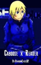 Caboose x Reader by RandomChick32