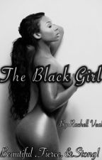 The Black Girl by Shynamonroe