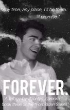Forever. (Final book of Forbidden series a Nathan Sykes Fanfiction) by JocelynZamora