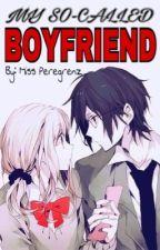 My so-called boyfriend by MissPeregrenz