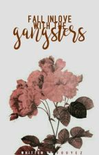 Fall In Love With The Gangsters (REVISING) by vouyez