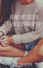 being his sister // janoskians by lukespineapple