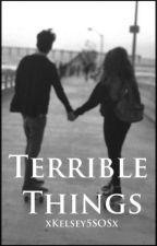 Terrible Things - c.h by xKelsey5SOSx