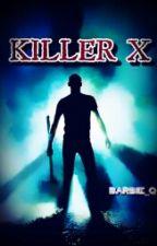 Killer X by Barbie_Q