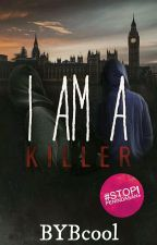 I Am a Killer by BYBcool