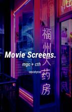 Movie Screens {cth+mgc} by -squishytae