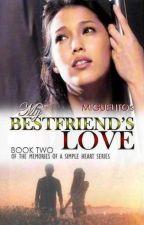 My Bestfriend's Love by MiguelitoStories