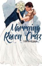 Marrying Raven Cruz by Littlebeshypupu