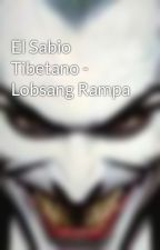 El Sabio Tibetano - Lobsang Rampa by fer5275