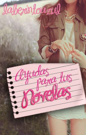 Ayuda para novelas (Portadas cerrado) by laberintoazul
