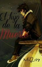 El hijo de la muerte [En edición] by M-J_123