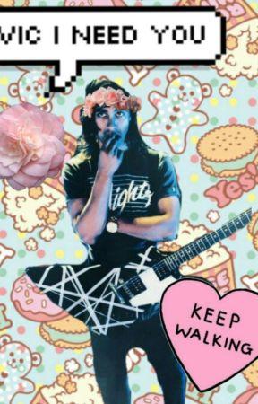 Vic I Need You ♡ by morganacte