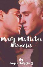 Merry Mistletoe Miracles by NaginiWillKill