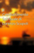 Il Combattimento Spirituale di Lorenzo Scupoli by radiantweb