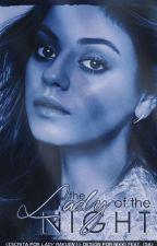 The Lady of the Night (Em revisão) by LadyRakuen